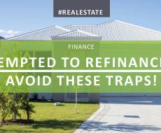 Tempted to refinance? Avoid these traps!