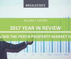 2017 Year in Review - How did the Perth Property Market Fare?