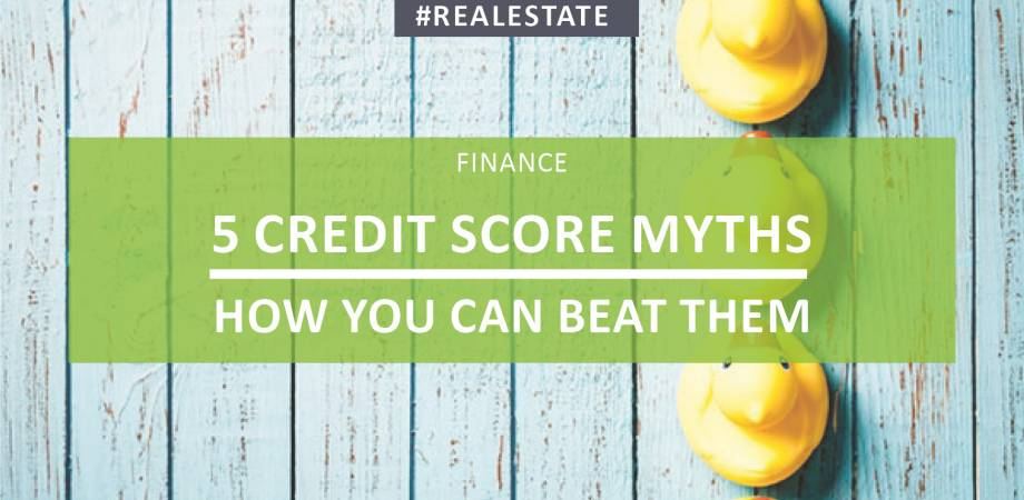 5 Credit Score Myths - How You Can Beat Them