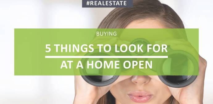 5 Things To Look For At A Home Open
