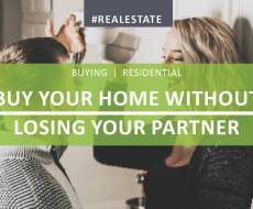 GUEST BLOG - Buy Your Home Without Losing Your Partner