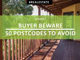 Buyer Beware! 50 postcodes off limit for property investment