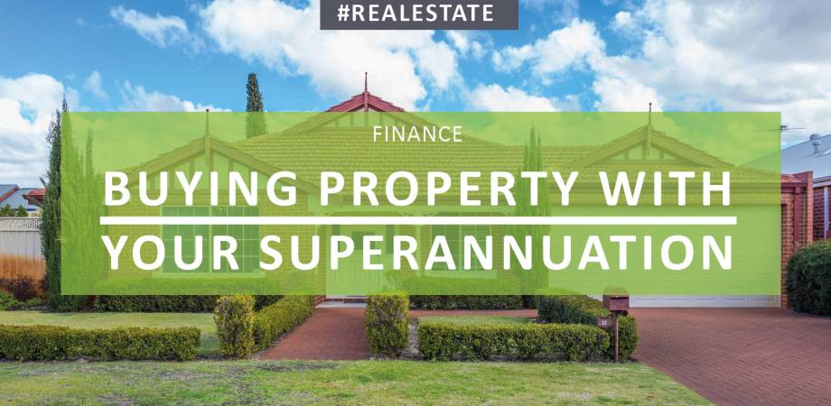 Buying Property Through Your Superannuation