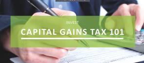 Capital Gains Tax 101