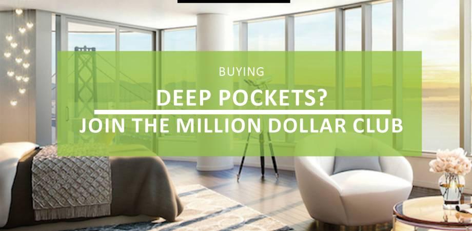 Deep pockets? Join the million-dollar club
