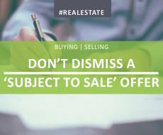 Don't Dismiss A 'Subject To Sale' Offer
