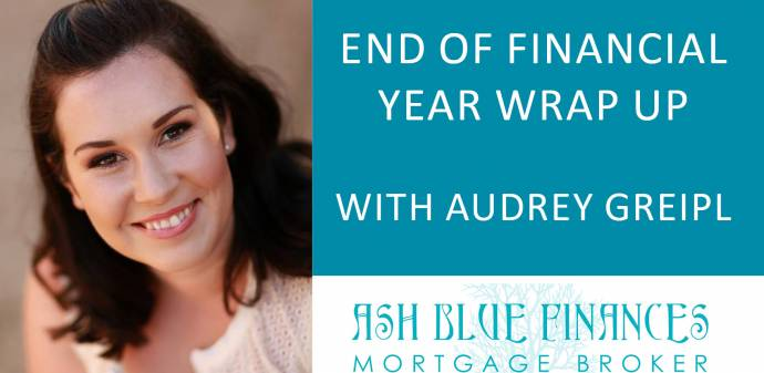 End of Financial Year Wrap Up with Audrey Greipl
