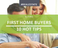 First Home Buyers – 10 Hot Tips