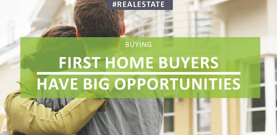 First Home Buyers Have Big Opportunities