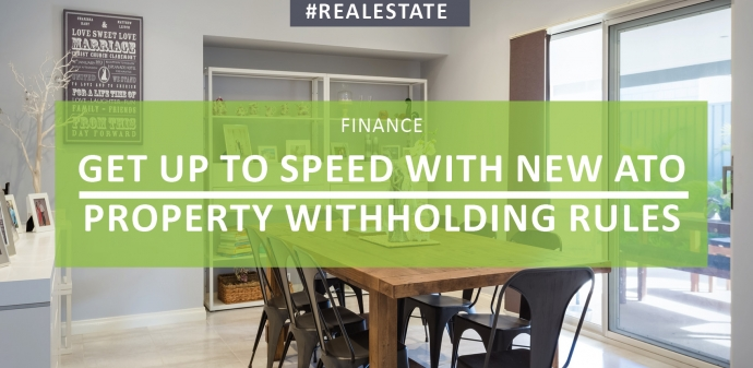 Get Up to Speed with New ATO Property Withholding Rules