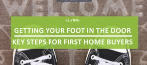 Getting your foot in the door - key steps for first home buyers