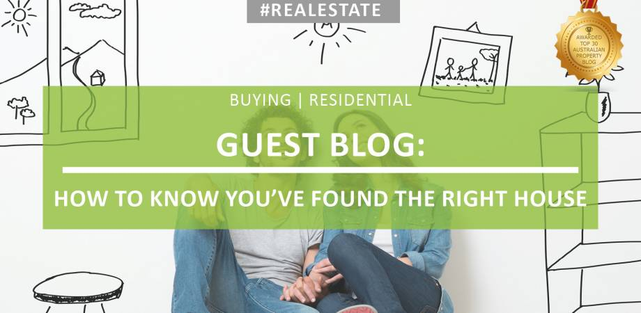 GUEST BLOG: Ways to Know You Have Found the Right House
