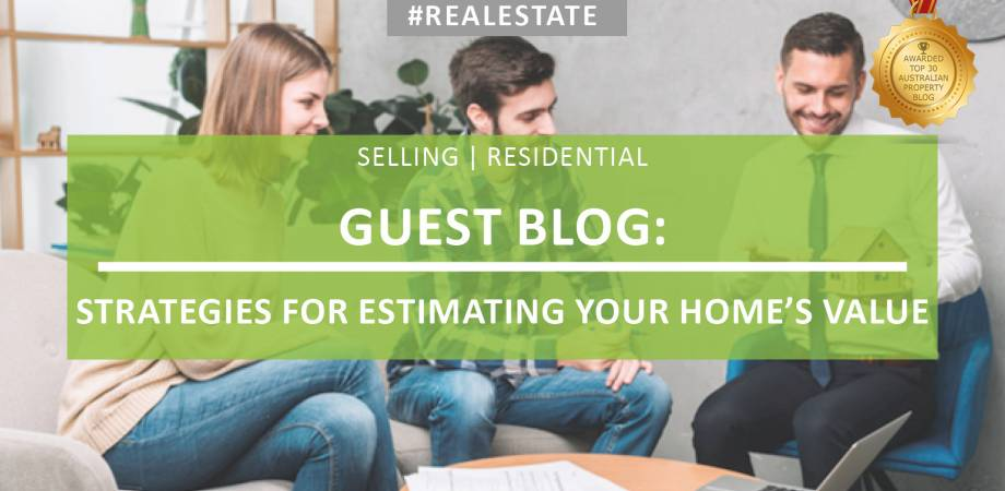 GUEST BLOG: Strategies For Estimating Your Home's Value