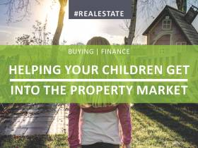 Helping Your Children Get Into The Property Market