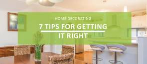 Home Decorating – 7 Tips to Getting it Right