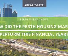 How Did The Perth Housing Market Perform This Financial Year?