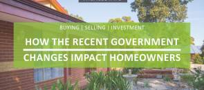 How The Recent Government Changes Impact Homeowners