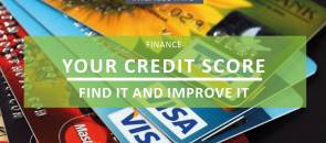 Your Credit Score - Find it & Improve It