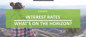 Interest Rates – What's On The Horizon?