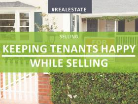 Keeping Tenants Happy While Selling