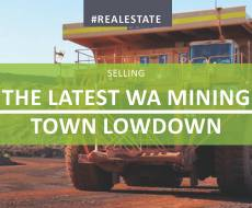 The Latest WA Mining Town Lowdown