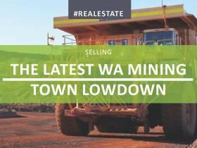 The Latest WA Mining Town Lowdown