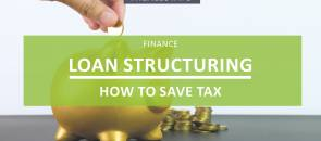 Loan Structuring - How to Save Tax