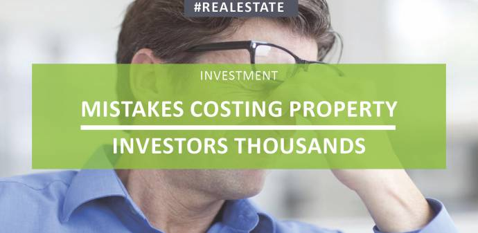 Mistakes Costing Property Investors Thousands