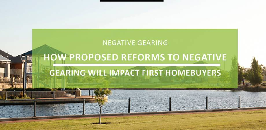 A Positive Move? How Proposed Reforms to Negative Gearing will Impact First Homebuyers