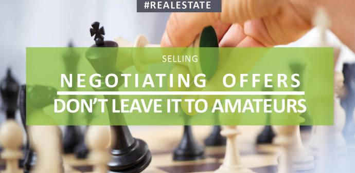 Negotiating Offers - Don't Leave it to Amateurs!