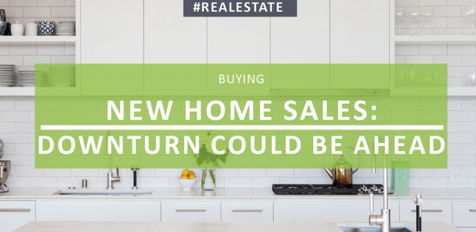 New Home Sales: Downturn Could Be Ahead