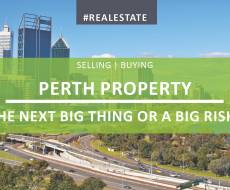 Perth Property - The Next Big Thing or Just a Big Risk?