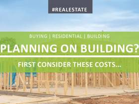 Planning on Building? Consider These Costs