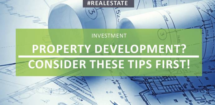 Thinking Property Development? Consider These Tips First!