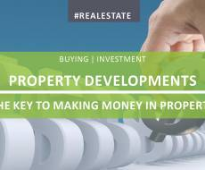 Property Development - The Key to Making Money