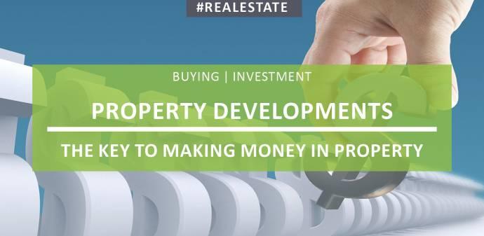 Property Development - The Key to Making Money