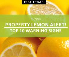 Property lemon alert! Top 10 warning signs