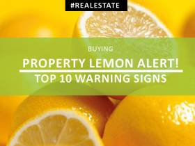 Property lemon alert! Top 10 warning signs