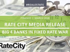 Rate City Media Release - Big 4 Banks in Fixed Rate War - March 2018
