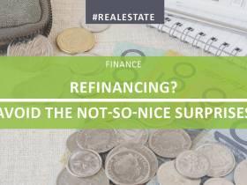 Refinancing? Avoid The Not-So-Nice Surprises