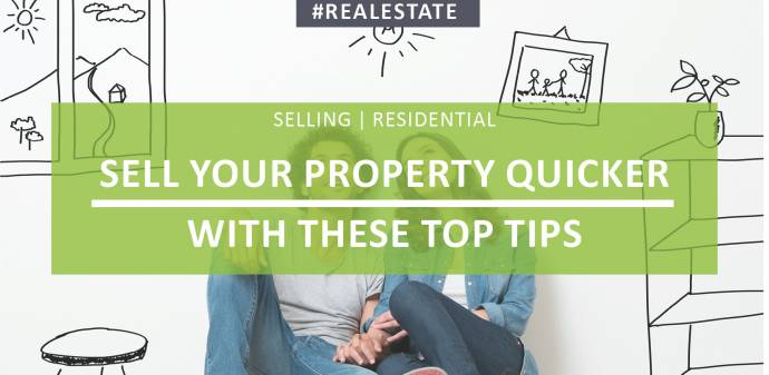 Sell Your Property Quicker with these Top Tips!