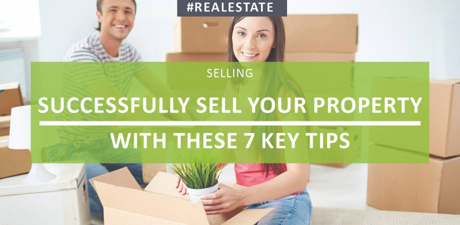 Successfully Sell Your Property With These 7 Key Tips