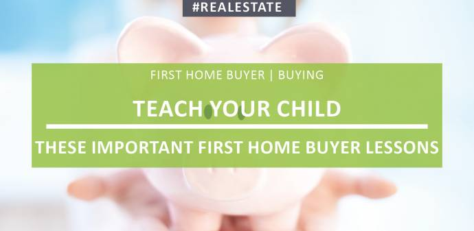 Important First Homebuyer Lessons to Teacher Your Children