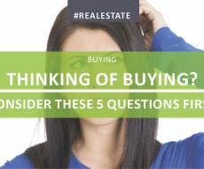 Thinking of Buying? Consider These 5 Questions First