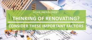 Thinking Renovation? Consider these Important Factors.