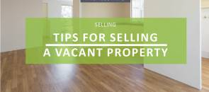 Tips for selling a Vacant Property