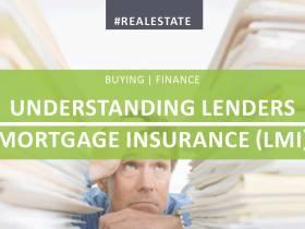 Understanding Lenders Mortgage Insurance (LMI)