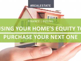 Using Your Home's Equity To Purchase Your Next One