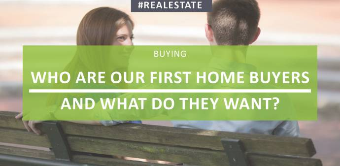 Who Are Our First Home Buyers And What Do They Want?