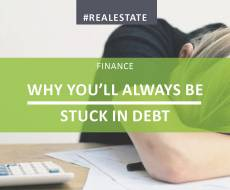 Why You'll Always Be Stuck In Debt